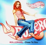 M) Rollergirl -> Close To You