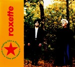 M) Roxette –> Fading Like A Flower (Every Time You Leave)