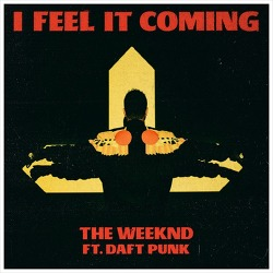 I Feel It Coming - The Weeknd Feat. Daft Punk / 2016