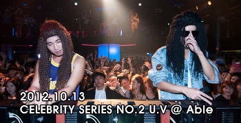 [ 2012.10.13 ] CELEBRITY SERIES NO.2 U.V @ Able