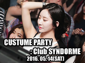 2016. 05. 14 (SAT) COSTUME PARTY @ SYNDROME