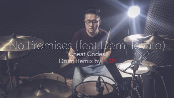 "Cheat codes""feat. Demi lovato""(치트코디스&데미 로마토) - No Promises Drum Remix by ROP"