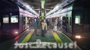 Just Because! Ending Theme