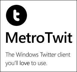 MetroTwit - The Windows Twitter client you'll love to use.
