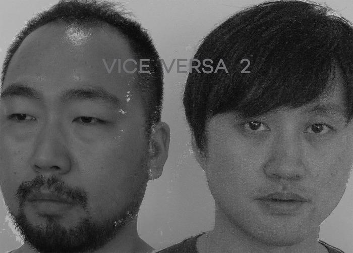 VICE VERSA 2 _ 김동현/장준호 _ 2014_0814 ▶ 0825