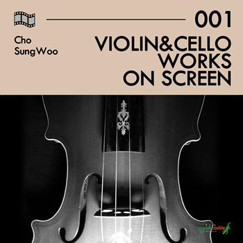 조성우 [2017, 조성우, Violin & Cello Works On Screen]